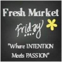 Fresh Market Friday linkup