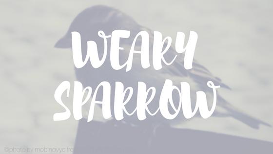 Weary Sparrow Graphic | HISsparrowBlog