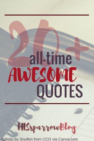 20+ All-Time Awesome Quotes | HISsparrowBlog | Christian living