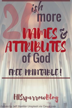 20 MORE Names & Attributes of God | HISsparrowBlog | attributes, christian living, free printable