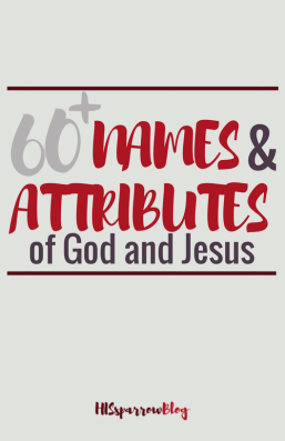 60+ Names & Attributes of God and Jesus | HISsparrowBlog | Christian living, free printable