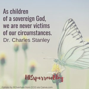 As children of a sovereign God, we are never victims of our circumstances. Dr. Charles Stanley