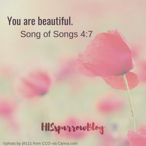 You are beautiful. Song of Songs 4:7